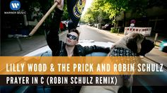 Lilly Wood & The Prick and Robin Schulz  -  Prayer in C  (Robin Schulz R...