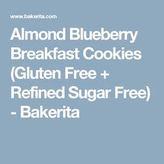 Almond Blueberry Breakfast Cookies (Gluten Free + Refined Sugar Free) - Bakerita