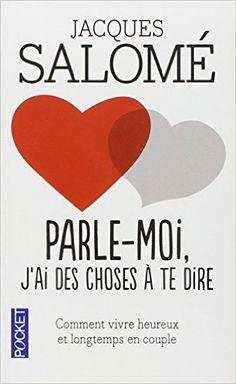 Amazon.fr - Parle-moi, j'ai des choses à te dire - Jacques SALOME, Fabrice MIDAL - Livres