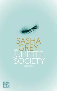 Die Juliette Society by Sasha Grey.