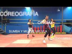 Sumba y Mueve - MR. VLA (ZUMBA) Coreografia oficial. - YouTube