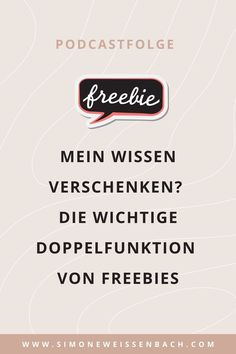 Freebies sind eine Arbeitsprobe, die du kostenfrei herausgibst. Das Ziel dabei ist dich deinen potentiellen Kunden vorzustellen und deine Arbeitsweise zu präsentieren, sodass sie in Folge dessen deine kostenpflichtigen Produkte kaufen – zu treuen Kunden werden. Höre dir hier meine Podcastfolge an! | Onlinebusiness | Online Geld verdienen | Onlinekurse | Trainer & Coaches