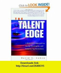 13 best books library images on pinterest book books and libri the talent edge a behavioral approach to hiring developing and keeping top performers fandeluxe
