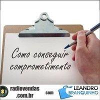 Dicas Para Conseguir Comprometimento Da Equipe De Vendas - Rádio Vendas com Leandro Branquinho by leandrobranquinho on SoundCloud
