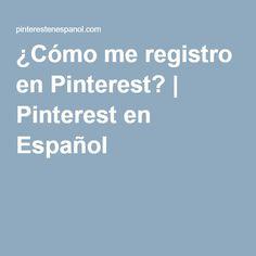 ¿Cómo me registro en Pinterest?   Pinterest en Español Tools, Xmas, Hipster Stuff