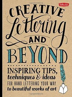 Creative Lettering and Beyond di Gabri Joy Kirkendall https://www.amazon.it/dp/1600583970/ref=cm_sw_r_pi_dp_U2LCxbERE26V5
