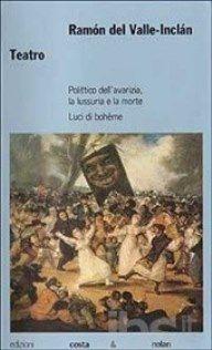 Teatro / Ramón del Valle-Inclán ; traduzione e cura di Maria Luisa Aguirre D'Amico ; presentazione di Alfonso Sastre Publicación Genova : Costa & Nolan, imp. 1991