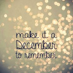 Make It A December To Remember christmas christmas quotes happy holidays quotes with pictures happy holidays quotes to share happy holidays quotes and sayings happy holidays quotes happy holidays image quotes Christmas Quotes Images, Best Christmas Quotes, Christmas Fun, Christmas Is Coming Quotes, Christmas Sayings And Quotes, Christmas Dinner Quotes, Family Holiday Quotes, Christmas Messages For Friends, Christmas Phrases