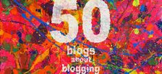 Top 50 Blogs About Bloggong