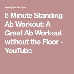 6 Minute Standing Ab Workout: A Great Ab Workout without the Floor - YouTube Standing Ab Exercises, Standing Abs, Bowflex Workout, Great Ab Workouts, Zumba Routines, You Youtube, Body Weight, Floor, Sport