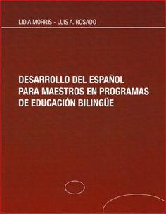 Desarrollo del español para maestros en programas de educación bilingüe. Excelente libro de referencia para enseñar los estándares de Texas y prepararse para el examen de certificación en español BTLPT. ISBN: 978-0-9800028-0-5 #bilingualeducation
