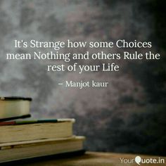 #manjotkaur #yourquote #YQbaba #life #world #rule #change #govern #choice #control #command #dominate #strange #manage   Follow my writings on http://www.yourquote.in/manjot-kaur-bqgu/quotes/ #yourquote