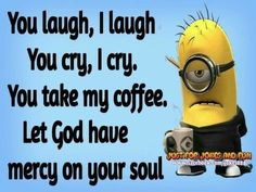 Funny Minion Pictures, Funny Minion Memes, Minions Quotes, Funny Jokes, Hilarious, Sassy Quotes, Sarcastic Quotes, Coffee Jokes, Silly Me