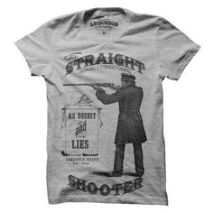 Straight shooter, tees that have a sweet vintage look and a good message!