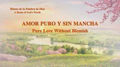 Himno de la palabra de Dios ''Amor puro y sin mancha''