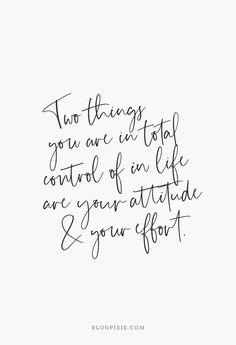 You're in control your attitude and your effort so go out there and slay it! quotes quotes about life quotes about love quotes for teens quotes for work quotes god quotes motivation Motivacional Quotes, Great Quotes, Quotes To Live By, Inspirational Quotes For Work, Wisdom Quotes, Be Kind Quotes, Quotes About Change, Cherish Quotes, Love Life Quotes