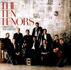 Ten Tenors - Here's To The Heroes