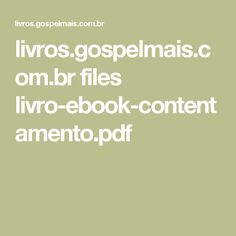 11 best ebd viva igreja forte images on pinterest tips cute ideas livrosgospelmais files livro ebook contentamentopdf fandeluxe Choice Image