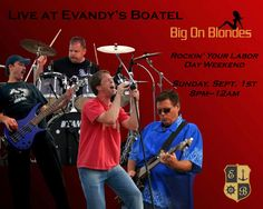 Guaranteed a good time when these guys roll into town. Big on Blondes is a great rock act that is returning to Evandy's on Sunday, September 1st. Let's rock the riverfront on Labor Day Weekend!