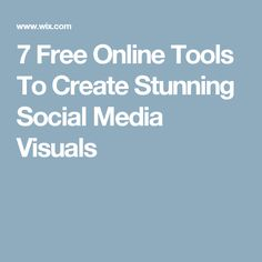 7 Free Online Tools To Create Stunning Social Media Visuals