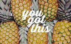 You Got This Pineapple Desktop: