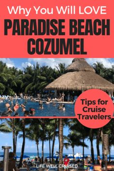 Why You Will Love Paradise Beach Cozumel_ Tips for cruisers Cozumel Excursions, Cozumel Cruise, Cozumel Mexico, Caribbean Cruise, Cruise Port, Paradise Beach Cozumel, Family Friendly Cruises, Cruise Packing Tips, Best Cruise Ships