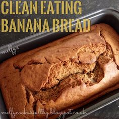 Melfy Cooks Healthy: Clean Eating Banana Bread
