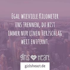 No matter how many kilometers separate us, you always just a heartbeat far away. ❤ Egal wieviele Kilometer uns trennen, du bist immer nur einen Herzschlag weit entfernt.