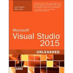 Microsoft Visual Studio 2015 Unleashed de Snell, Mike en Gandhi