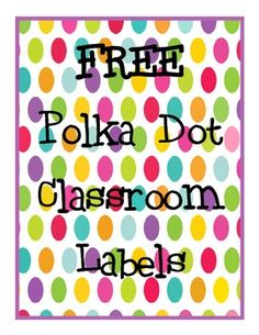 """Free Polka Dot Classroom Labels.. Follow for Free """"too-neat-not-to-keep"""" teaching tools & other fun stuff :)"""