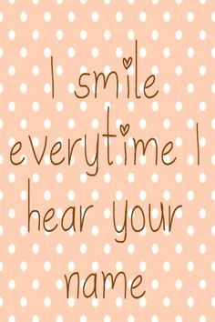i`m smile when i loking you