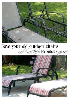 learn how to recover your old chaise lounge chairs instead of throwing them out. Quick, inexpensive solution instead of buying brand new chairs.