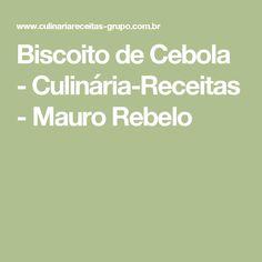 Biscoito de Cebola - Culinária-Receitas - Mauro Rebelo