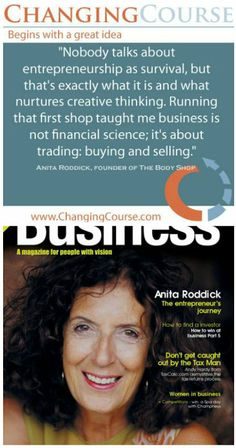 """Nobody talks about entrepreneurship as survival, but that's exactly what it is and what nurtures creative thinking."" - Anita Roddick, founder of The Body Shop. Now through Sunday all programs for supporting your life as an entrepreneur are 50% off in the Changing Course Store. http://changingcourse.com/go?p=a59&w=cc"