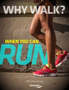 Why walk? When you can run... #FindYourStrong