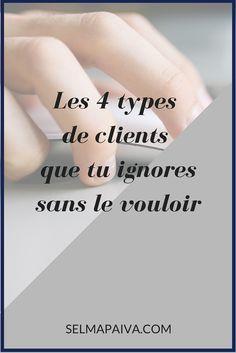 Les 4 types de clients potentiels qu'on ignore sans le vouloir (et comment éviter de continuer comme ça !)