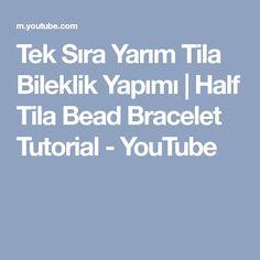 Tek Sıra Yarım Tila Bileklik Yapımı | Half Tila Bead Bracelet Tutorial - YouTube