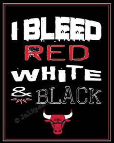 "Chicago Bulls - ""I Bleed Red White & Black"" Print INSTANT DOWNLOAD Printable by Jalipeno, $4.00 Perfect for a basketball party at your house, man cave, fan cave, wall art for a boys room or basketball fan, home or office decor for the season, or a gift for that Bulls fan you know! Great last-minute husband, boyfriend, friend or father gift! #nba"