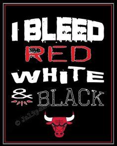 """Chicago Bulls - """"I Bleed Red White & Black"""""""
