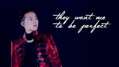G-DRAGON || They Want Me To Be Perfect