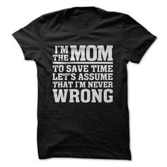 Let's just save some time here. I'm The Mom. And that means that I am never wrong. Just follow this fantastic advice and life will be that much more efficient and smooth! Are you a proud Mama who's ju