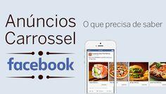 Anúncios Carrossel Facebook: o que precisa saber.
