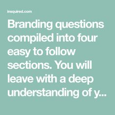 Branding questions compiled into four easy to follow sections. You will leave with a deep understanding of your organization and a strong brand foundation.