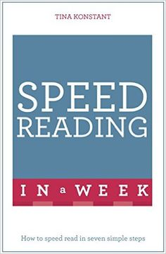 #newbook: Speed Reading In A Week: How To Speed Read In Seven Simple Steps. Tina Konstant.  http://solo.bodleian.ox.ac.uk/OXVU1:oxfaleph020541361