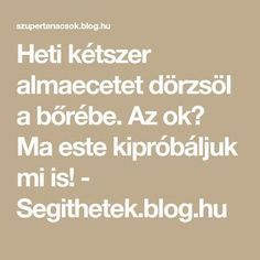 Heti kétszer almaecetet dörzsöl a bőrébe. Az ok? Ma este kipróbáljuk mi is! Detox, Remedies, Blog, Healthy, Arthritis, Projects, Potato, Log Projects, Blogging