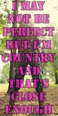 I'm a country girl, and that's close enough Real Country Girls, Country Girl Life, Country Strong, Country Girl Quotes, Cute N Country, Southern Girls, Country Music, Southern Belle, Funny Country Sayings