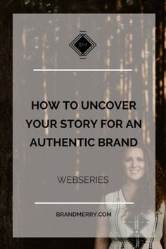 How to Uncover Your Story for an Authentic Brand