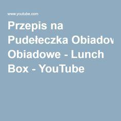 Przepis na Pudełeczka Obiadowe - Lunch Box - YouTube