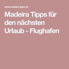 Madeira Tipps für den nächsten Urlaub - Flughafen