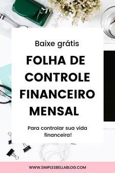 Como controlar sua vida financeira: 3 etapas simples e eficazes! Email Marketing, Digital Marketing, Life Organization, Online Work, Time Management, Personal Development, Saving Money, Coaching, Investing